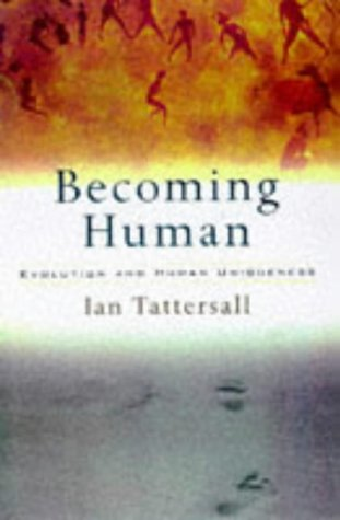 BECOMING HUMAN. Evolution and human uniqueness