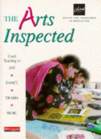 The Arts Inspected: Good Teaching in Art, Dance, Drama and Music: Good Teaching in Art, Dance, Drama, Music