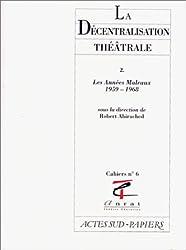 LA DECENTRALISATION THEATRALE. Tome 2, Les années Malraux 1959-1968