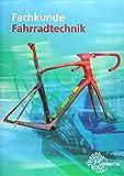 Fachkunde Fahrradtechnik - Ernst Brust, Michael Gressmann, Franz Herkendell, Jens Leiner, Hans-Erhard Lessing, Oliver Muschweck