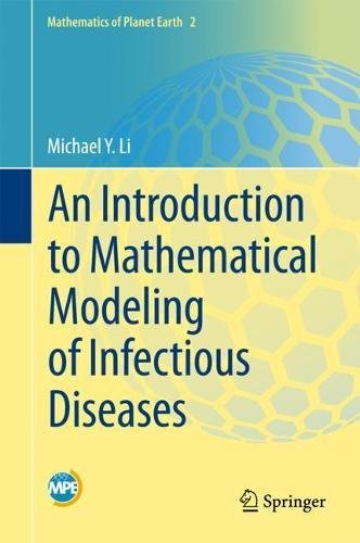 An Introduction to Mathematical Modeling of Infectious Diseases (Mathematics of Planet Earth)