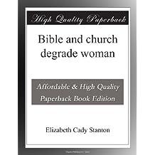 Bible and church degrade woman