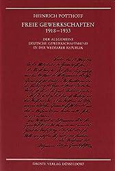 Freie Gewerkschaften 1918-1933: Der Allgemeine Deutsche Gewerkschaftsbund in der Weimarer Republik