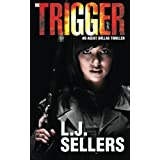 The Trigger: An Agent Dallas Thriller by L.J. Sellers (2013-08-23)