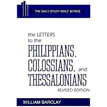 The Letters to the Philippians, Colossians, and Thessalonians (Daily Study Bible (Westminster Hardcover))