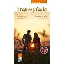 Traumpfade - Das große Buch der schönsten Rundwanderwege. 27 Premium-Wanderungen am Rhein, an der Mosel und in der Eifel - Sonderedition - Karten, GPS und 300 Fotos