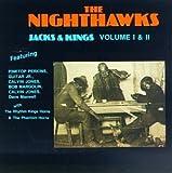 Songtexte von The Nighthawks - Jacks & Kings, Volume I & II