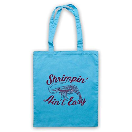 Shrimpin' Ain't Easy Shrimp Parody Slogan Umhangetaschen Hellblau