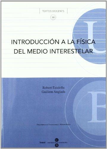 Introducción a la física del medio interestelar Llibre + CD-ROM por Guillem Anglada Pons