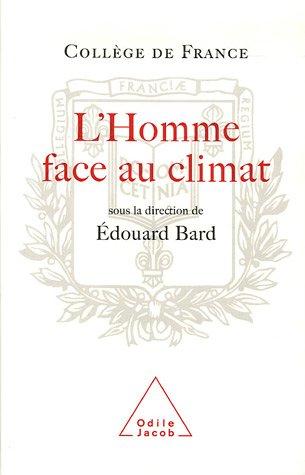 L'Homme face au climat : Symposium annuel par Jean-Pierre Dupuy