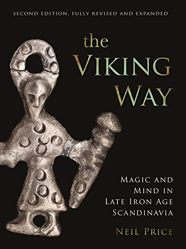 Viking Way: Religion and War in the Later Iron Age of Scandinavia
