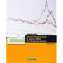 Aprender Excel financiero y para MBA (APRENDER...CON 100 EJERCICIOS PRÁCTICOS)