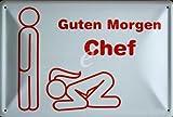 Fun - Guten morgen Chef - Blechschilder Nostalgie - Grösse 20x30 cm