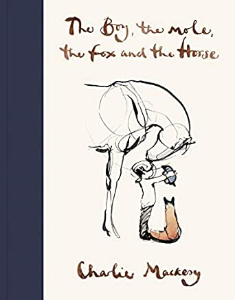 The Boy, The Mole, The Fox and The Horse eBook: Charlie