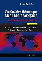 Cet ouvrage a pour but de fournir à l'étudiant le vocabulaire et les idées réellement utiles et indispensables pour s'exprimer sur les sujets essentiels du monde d'aujourd'hui. Cette deuxième édition se compose de 108 sujets traités sous la forme de ...