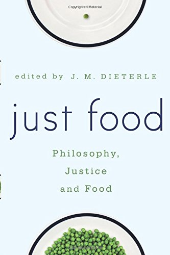 Just Food: Philosophy, Justice and Food
