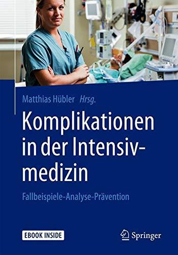 Komplikationen in der Intensivmedizin: Fallbeispiele-Analyse-Prävention