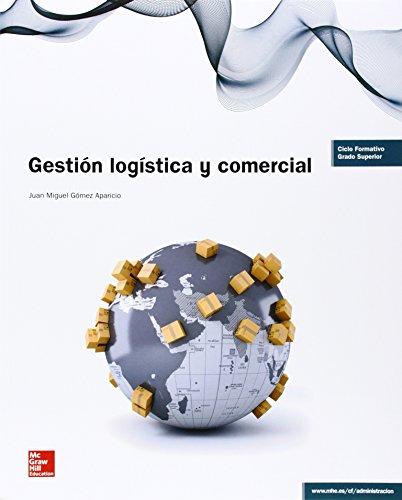 GESTION LOGISTICA Y COMERCIAL GS. EDICION REVISADA. por Juan Miguel Gómez Aparicio