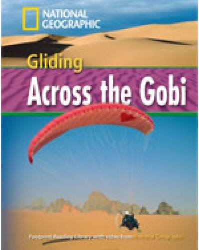 Gliding across the Gobi. Footprint reading library. 1600 headwords. Level B1. Con Multi-ROM. Con DVD-ROM