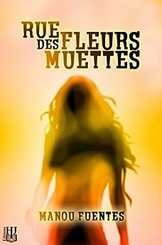 Rue des Fleurs Muettes par [FUENTES, Manou]