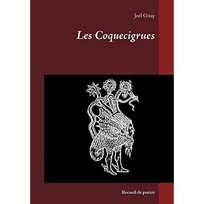 Les Coquecigrues: Recueil de poésie