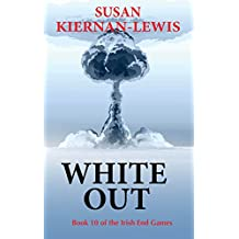 White Out: Book 10 of the Irish End Games (English Edition)