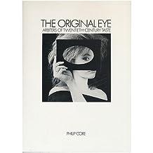 The Original Eye: Arbiters of 20th Century Taste by Philip Core (1984-10-01)