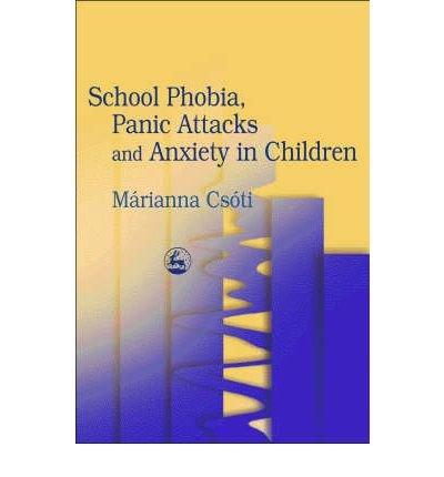 [(School Phobia, Panic Attacks and Anxie...