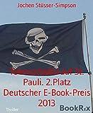 Totenschädel auf St. Pauli. 2.Platz Deutscher E-Book-Preis 2013: Ein Kiez-Roman um Piraten, eine schöne verführerische Geschäftsfrau, den FC  und viele Euros