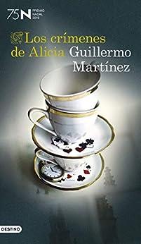 Los crímenes de Alicia: Premio Nadal de Novela 2019 (Volumen independiente) de [Martínez, Guillermo]