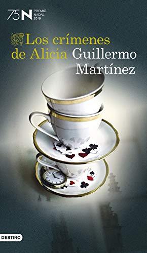 LOS CRÍMENES DE ALICIA (Premio Nadal de Novela 2019) - Guillermo Martínez