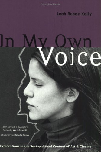 In My Own Voice: Explorations in the Sociopolitical Context of Art and Cinema by Leah Renae Kelly (2001-09-06)