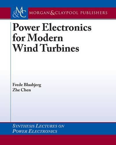 Power Electronics for Modern Wind Turbines (Synthesis Lectures on Power Electronics)
