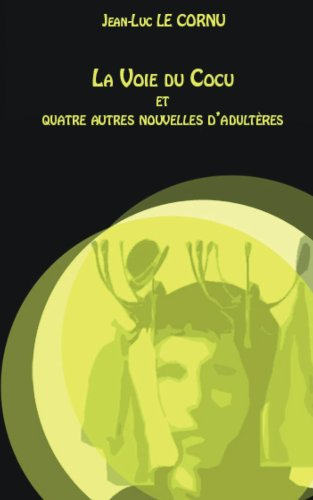 La Voie du Cocu (Secrets et plaisirs t. 1) (French Edition)