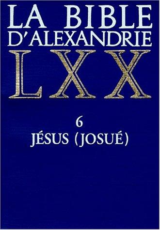 La Bible d'Alexandrie, tome 6 : Jésus-Josué