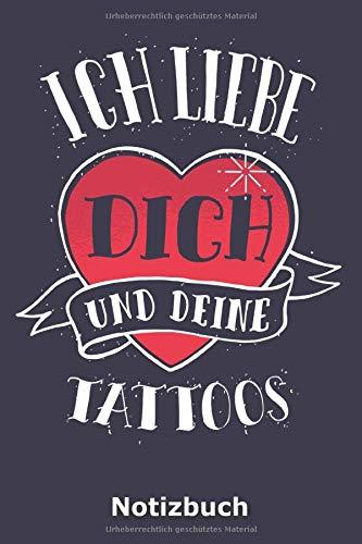 Ich liebe dich und deine Tattoos: Notizbuch für Tätowierte und alle Fans der Körperkunst | 120 Seiten kariertes Papier | A5-Format | Nutzung als Tagebuch, Malbuch, Skizzenbuch, Journal etc.