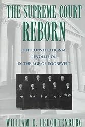 The Supreme Court Reborn: Constitutional Revolution in the Age of Roosevelt by William E. Leuchtenburg (1995-04-06)