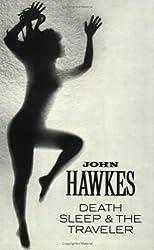 Death, Sleep & the Traveler: Novel (New Directions Books) by John Hawkes (1975-01-17)