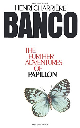 Banco: The Further Adventures of Papillon por Henri Charrière