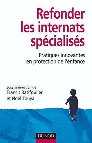 Refonder les internats spécialisés - Pratiques innovantes en protection de l'enfance