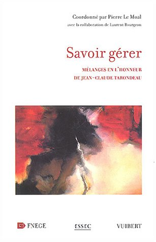 Savoir gérer : Mélanges en l'honneur de Jean-Claude Tarondeau