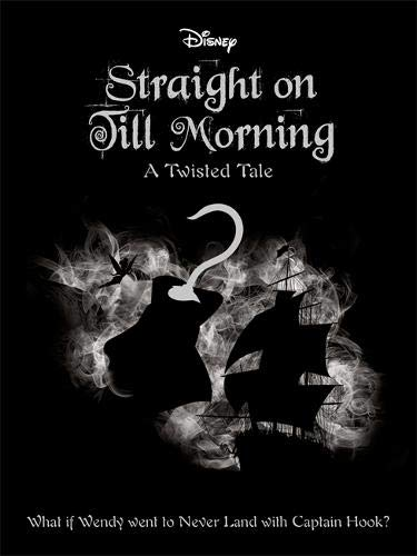 Picture of Disney Peter Pan: Straight on Till Morning (Twisted Tales 496 Disney)