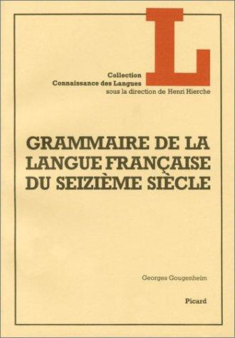 Grammaire de la langue franaise du XVIe sicle