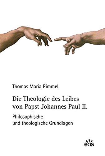 Preisvergleich Produktbild Die Theologie des Leibes von Papst Johannes Paul II.: Philosophische und theologische Grundlagen (Moraltheologische Studien)