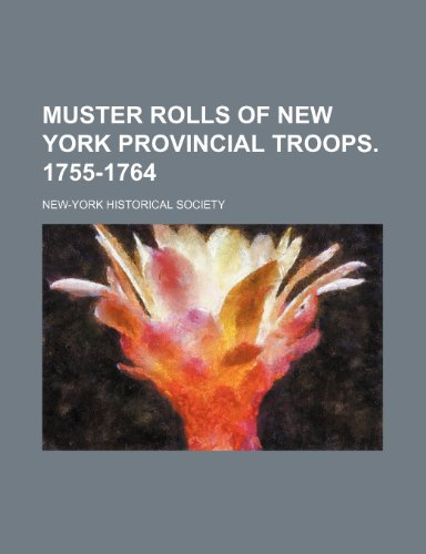 Muster rolls of New York provincial troops. 1755-1764