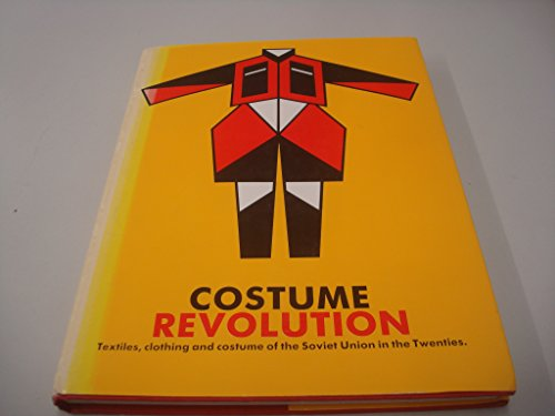 Costume Revolution: Textiles, Clothing and Costume of the Soviet Union in the 1920's