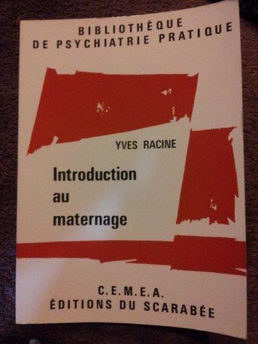 INTRODUCTION AU MATERNAGE - Bibliothèque de Psychiatrie Pratique
