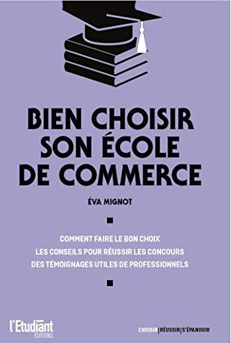 Bien choisir son école de commerce (French Edition)