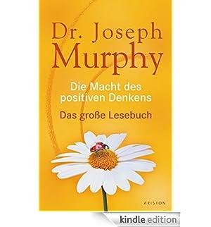 Die Macht des positiven Denkens: Das Große Lesebuch (German Edition) [Edizione Kindle]