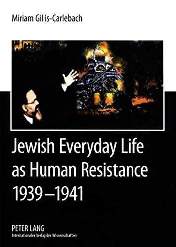 Jewish Everyday Life as Human Resistance 1939-1941: Chief Rabbi Dr. Joseph Zvi Carlebach and the Hamburg-Altona Jewish Communities. Documents of Chief ... are taken from the King James Bible by Miriam Gillis-Carlebach (2008-12-09)